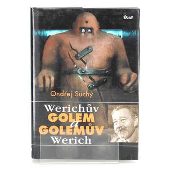 Ondřej Suchý: Werichův golem a Golemův Werich