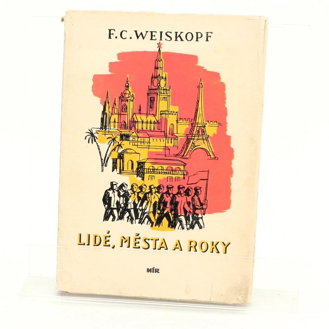 Franz Carl Weiskopf: Lidé, města a roky