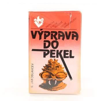 Kniha S. Jaroslavcev: Výprava do pekel