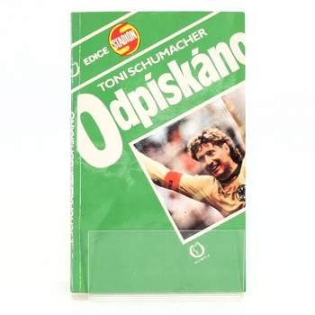 Kniha Odpískáno Toni Schumacher