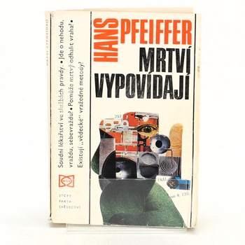 Kniha Hans Pfeiffer: Mrtví vypovídají