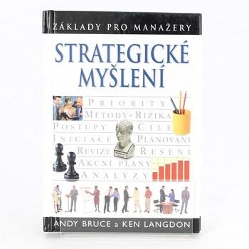 Andy Bruce: Strategické myšlení - základy pro manažery