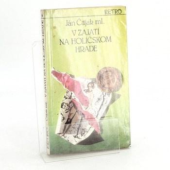 Ján Čajak ml.: V zajatí na Holíčskom hrade 2