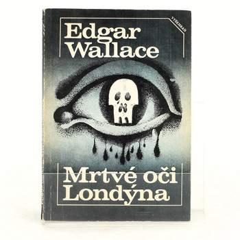 Kniha Mrtvé oči Londýna Edgar Wallace