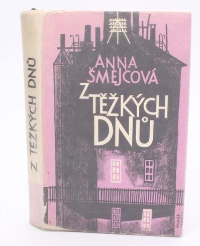 Kniha Anna Šmejcová: Z těžkých dnů