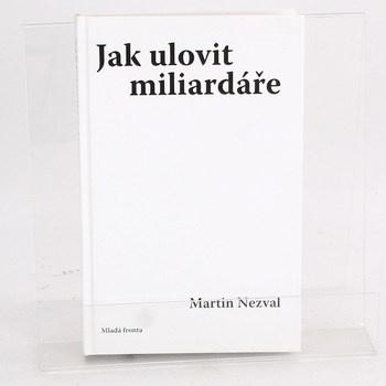 Martin Nezval: Ulovit miliardáře