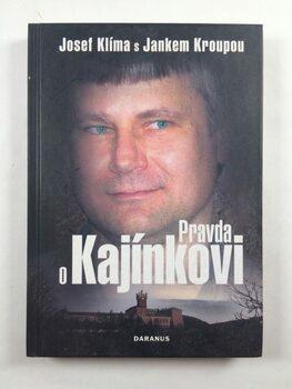 Janek Kroupa: Pravda o Kajínkovi