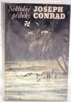 Kniha Joseph Conrad: Neklidné příběhy