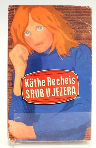 Kniha Käthe Recheis: Srub u jezera