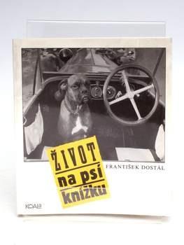 Kniha František Dostál: Život na psí knížku