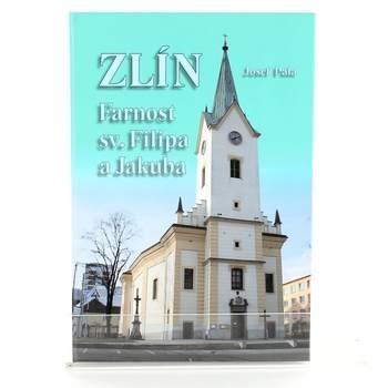 Kniha ZLÍN -Farnost sv.Filipa a Jakuba