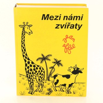 Kniha Odeon Mezi námi zvířaty Jean Effel