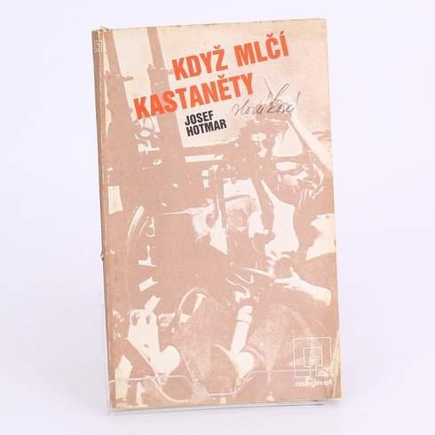 Josef Hotmar: Když mlčí kastaněty