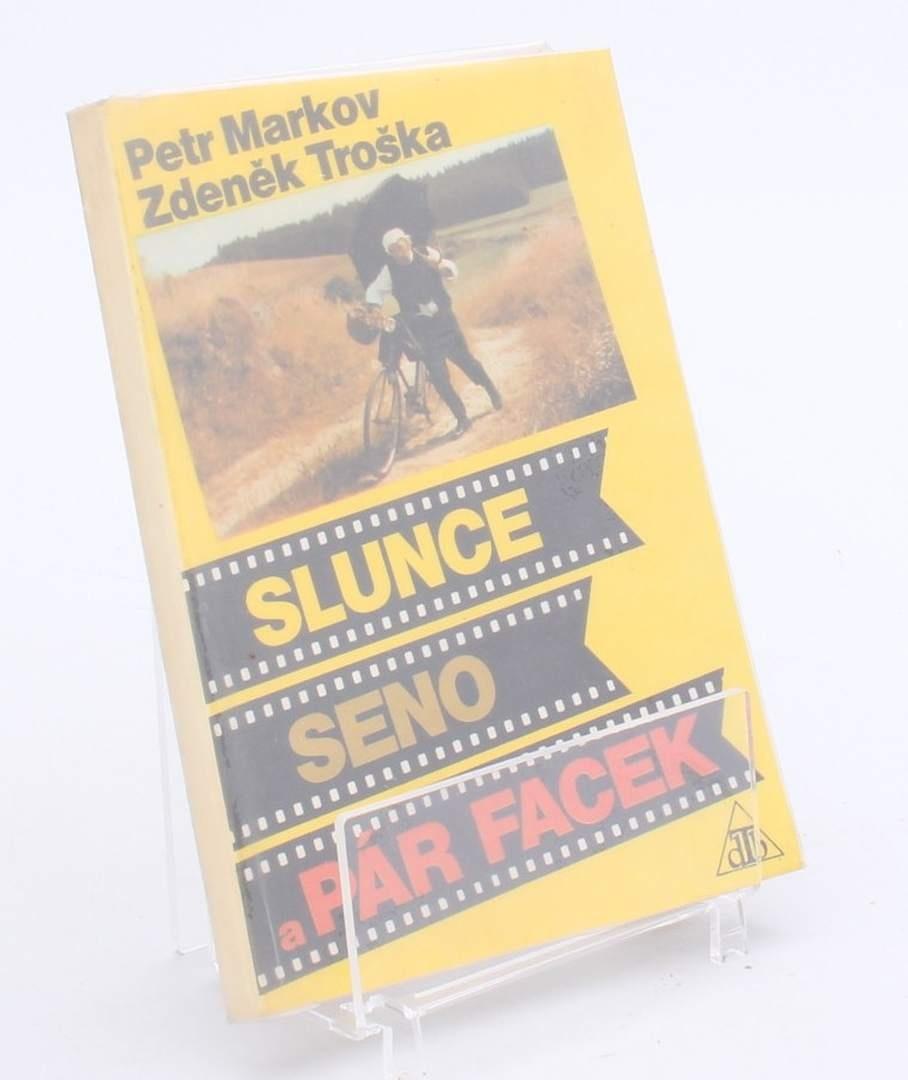 Kniha P.Markov Z.Troška: Slunce seno a pár facek