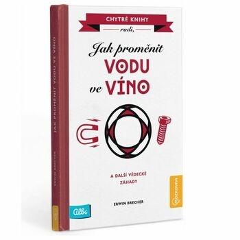 Kniha Jak proměnit vodu ve víno Albi