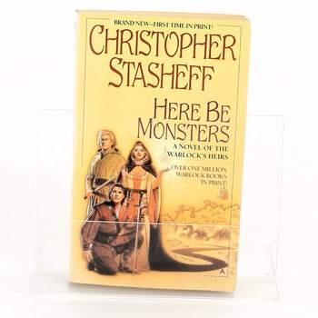 Kniha Here be monsters Christopher Stasheff