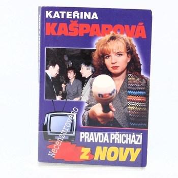 Kateřina Kašparová: Pravda přichází z Novy