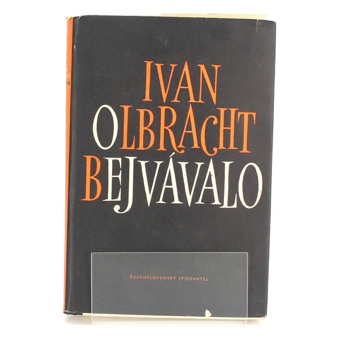 Kniha Ivan Olbracht: Bejvávalo