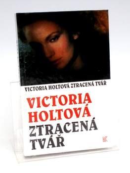 Victoria Holtová: Ztracená tvář