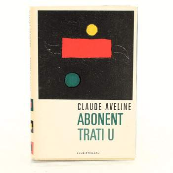 Kniha Claude Aveline: Abonent trati U