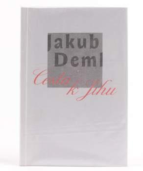 Kniha Jakub Deml: Cesta k jihu