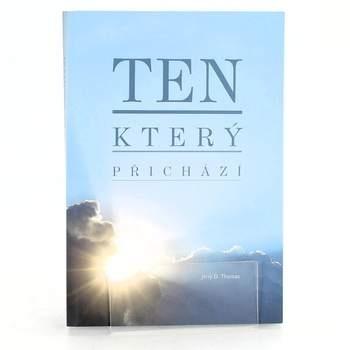 Kniha Ten, který přichází - Jerry D. Thomas