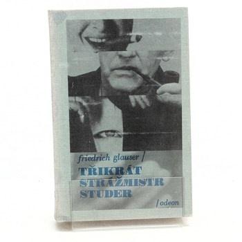 Friedrich Glauser: Třikrát strážmistr Studer
