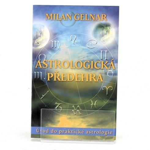 Milan Gelnar: Astrologická předehra