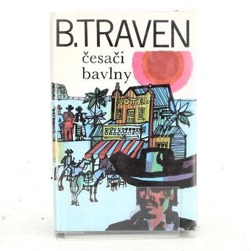 B. Traven : Česači bavlny