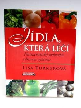 Kniha Lisa Turnerová: Jídla, která léčí