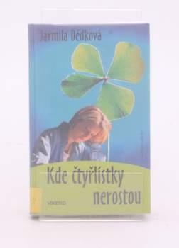 Kniha J. Dědková: Kde čtyřlístky nerostou