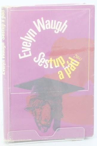 Kniha Evelyn Waugh: Sestup a pád