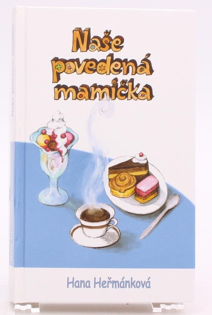 Kniha Hana Heřmánková: Naše povedená mamička