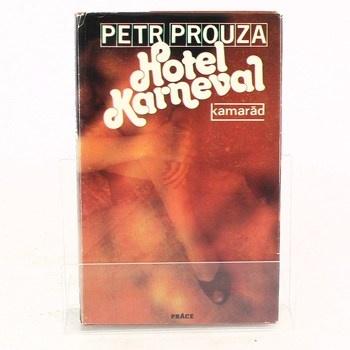 Petr Prouza: Hotel Karneval
