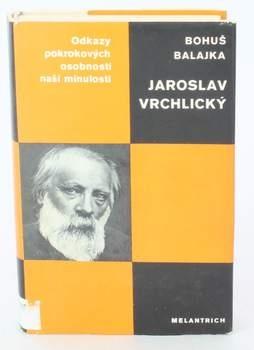 Kniha Bohuš Balajka: Jaroslav Vrchlický