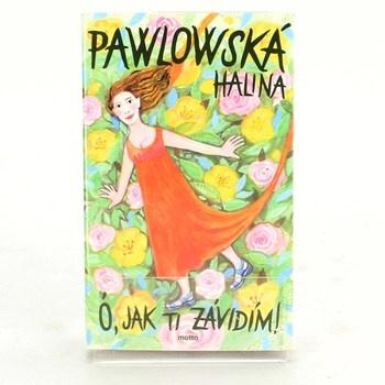 Halina Pawlowská: Ó, jak ti závidím
