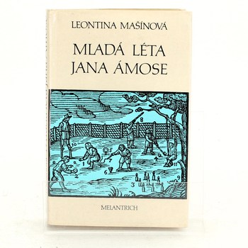 Leontina Mašínová: Mladá léta Jana Ámose