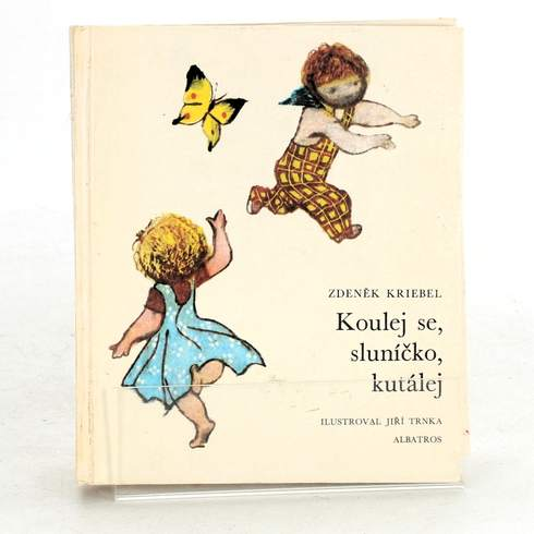 Kniha Zdeněk Kriebel: Koulej se, sluníčko, kutálej