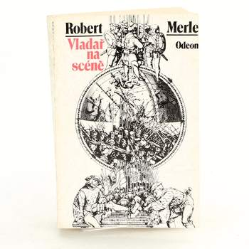 Kniha Odeon Vladař na scéně Robert Merle