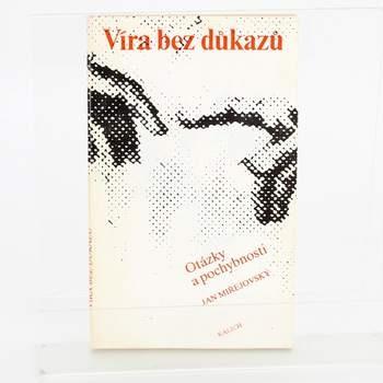 Kniha Víra bez důkazů - Miřejovský