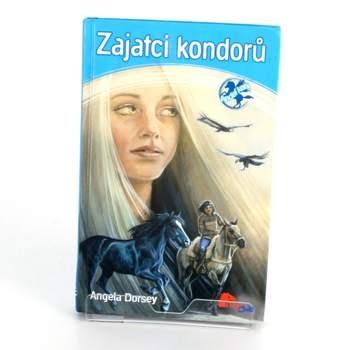Dětská knížka Zajatci kondorů Angela Dorsey