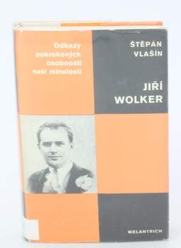 Literatura faktu Štěpán Vlašín: Jiří Wolker