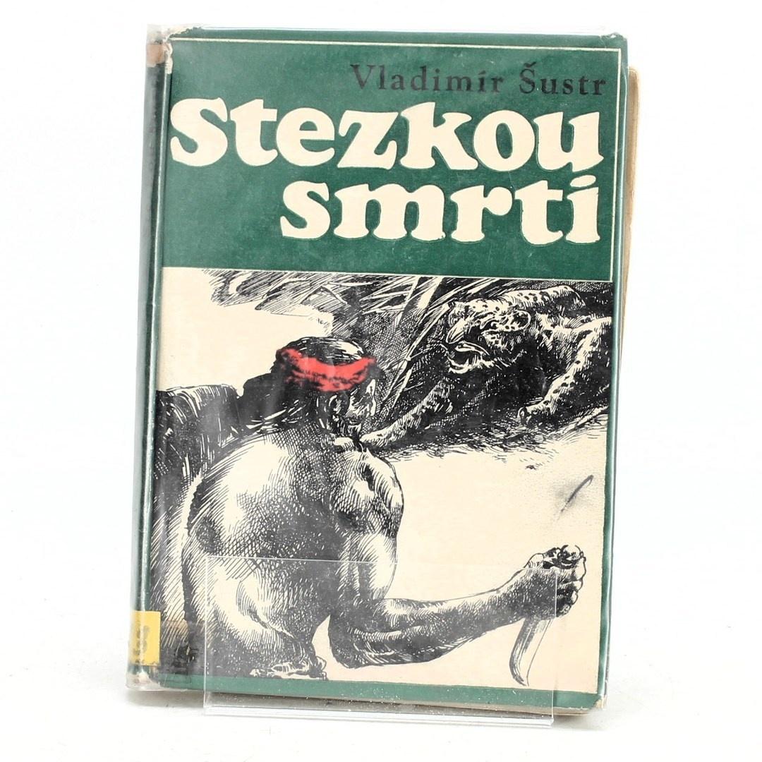 Vladimír Šustr: Stezkou smrti