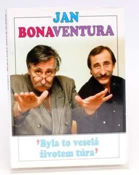 Bonaventura: Byla to veselá životem túra