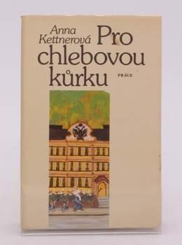 Kniha Anna Kettnerová: Pro chlebovou kůrku