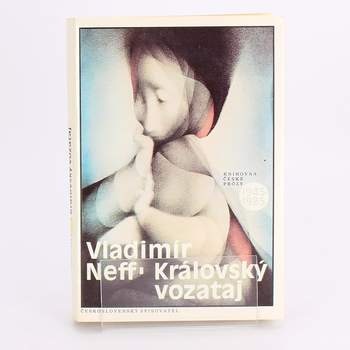 Kniha Vladimír Neff: Královský vozataj