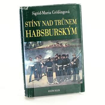 S. Größingová: Stíny nad trůnem Habsburským