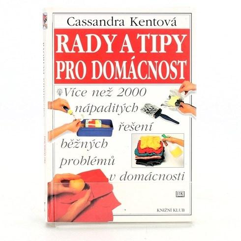 Cassandra Kentová Rady a tipy pro domácnost