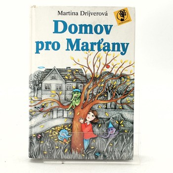 Martina Drijverová: Domov pro Marťany