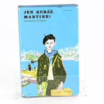 Kniha Jen kuráž, Martine!